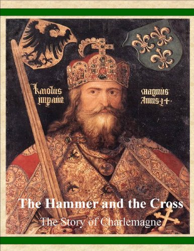 George Payne Rainsford James - The Hammer and the Cross - The Story of Charlemagne (English Edition)