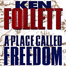 A Place Called Freedom Audiobook by Ken Follett Narrated by Victor Garber