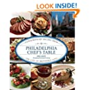 Philadelphia Chef's Table: Extraordinary Recipes From The City Of Brotherly Love
