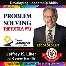 Problem Solving: The Toyoda Way: Developing Leadership Skills, Module 1 - Section 2 | Livre audio Auteur(s) : Jeffrey K. Liker Narrateur(s) : Jeffrey K. Liker, George Trachilis