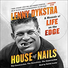House of Nails: A Memoir of Life on the Edge | Livre audio Auteur(s) : Lenny Dykstra Narrateur(s) : Patrick Lawlor