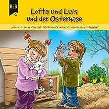 Lotta und Luis und der Osterhase Hörbuch von Kirsten Brünjes Gesprochen von: Philipp Scheppmann
