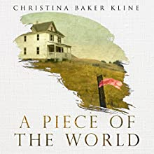 A Piece of the World Audiobook by Christina Baker Kline Narrated by Polly Stone