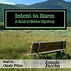Intent to Harm: A Kali O'Brien Mystery Hörbuch von Jonnie Jacobs Gesprochen von: Cindy Piller