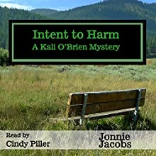 Intent to Harm: A Kali O'Brien Mystery Audiobook by Jonnie Jacobs Narrated by Cindy Piller
