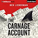 The Carnage Account (       UNABRIDGED) by Ben Lieberman Narrated by Luke Daniels