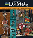 Mixed-Media Doll Making: Redefining the Doll with Upcycled Materials