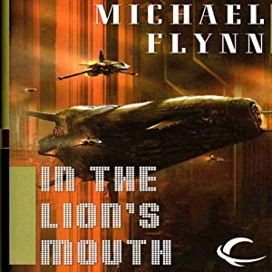 In the Lion's Mouth: Tales of the Spiral Arm, Book 3 | [Michael F. Flynn]