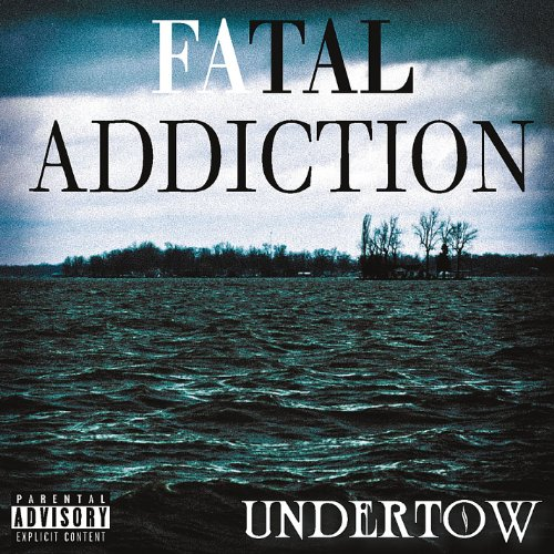 Fatal Addiction - Undertow
