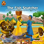 The Fish Snatcher (West African Tales...