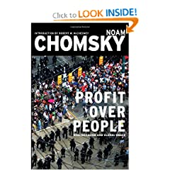 Profit Over People: Neoliberalism & Global Order by Noam Chomsky and Robert W. McChesney