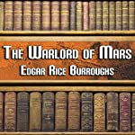 The Warlord of Mars (       UNABRIDGED) by Edgar Rice Burroughs Narrated by Peter Delloro
