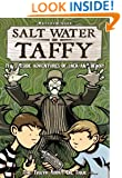 Salt Water Taffy: The Truth About Dr. True (Salt Water Taffy: The Seaside Adventures of Jack and Benny)