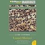Game Control | Lionel Shriver