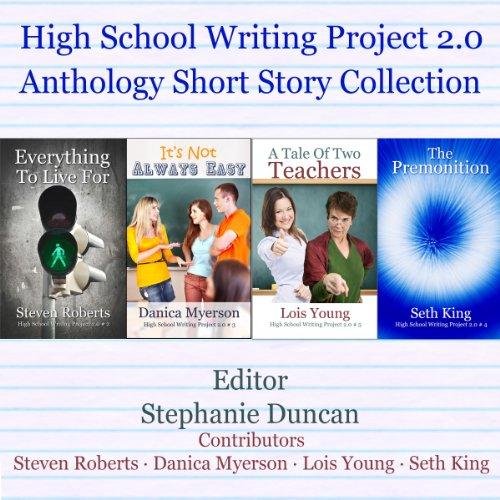 Short Stories Anthologies: High School Writing Project 2.0: Anthology Short Story