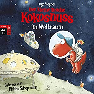 Der kleine Drache Kokosnuss im Weltraum Hörbuch