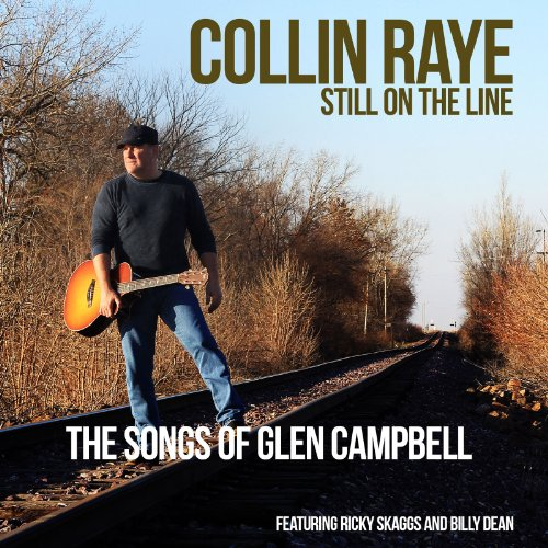 COLLIN RAYE - Still On The Line...The Songs Of Glen Campbell - Zortam Music