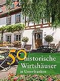 50 historische Wirtshäuser in Unterfranken