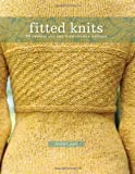 Stefanie Japel Fitted Knits: 25 Projects For The Fashionable Knitter