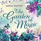 The Garden of Magic Hörbuch von Sarah Painter Gesprochen von: Tracey Norman