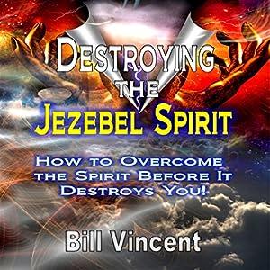 Destroying the Jezebel Spirit Audiobook