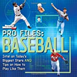 img - for Sports Illustrated Kids Pro Files: Baseball: Intel on Today's Biggest Stars And Tips on How to Play Like Them book / textbook / text book
