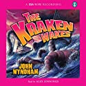 The Kraken Wakes (       UNABRIDGED) by John Wyndham Narrated by Alex Jennings