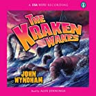 The Kraken Wakes Audiobook by John Wyndham Narrated by Alex Jennings