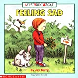 Lets Talk about Feeling Sad (Lets Talk About...(Joy Berry))