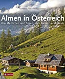 Almen in Österreich: Von Menschen und Tieren, vom Gestern und Heute