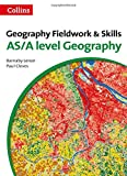 Collins A Level Geography - Geography fieldwork and skills: For AS/A-Level