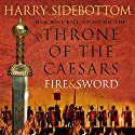 Fire and Sword: Throne of the Caesars, Book 3 Audiobook by Harry Sidebottom Narrated by Colin Mace