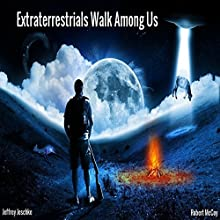 Extraterrestrials Walk Among Us Audiobook by Jeffrey Jeschke Narrated by Robert McCoy