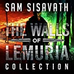 The Walls of Lemuria: The Keo Storyline: A Purge of Babylon Novel | Sam Sisavath