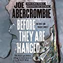 Before They Are Hanged (       UNABRIDGED) by Joe Abercrombie Narrated by Steven Pacey