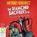 The Falcon's Malteser: Diamond Brothers, Book 1 (       UNABRIDGED) by Anthony Horowitz Narrated by Grace Nickolas
