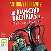 The Falcon's Malteser: Diamond Brothers, Book 1 | Anthony Horowitz