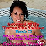 Scorned Wife Turns the Tables, Book 2: Hot Tub Orgy with Mom | Gabriella Vitale