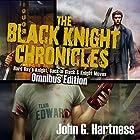 The Black Knight Chronicles: Omnibus Edition Hörbuch von John Hartness Gesprochen von: Nick J. Russo