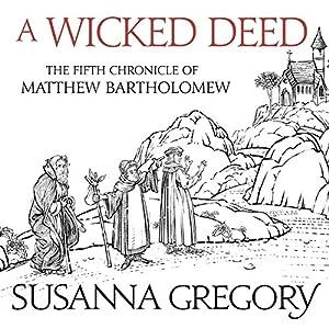 A Wicked Deed: The Fifth Matthew Bartholomew Chronicle Hörbuch von Susanna Gregory Gesprochen von: David Thorpe