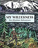 My Wilderness: An Alaskan Adventure