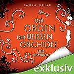Der Ursprung (Der Orden der weißen Orchidee 2) | Tanja Neise