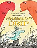 Tyrannosaurus Drip: Illustrated by David Roberts