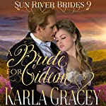 A Bride for Gideon: Sun River Brides, Book 9 | Karla Gracey