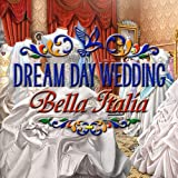 Dream Day Wedding Bella Italia [Download]