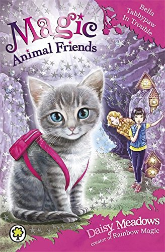 4: Bella Tabbypaw in Trouble (Magic Animal Friends)