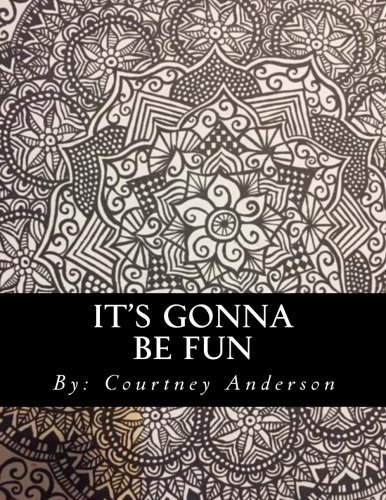 Its Gonna be Fun: adult coloring book by Courtney A Anderson (2016-02-08)