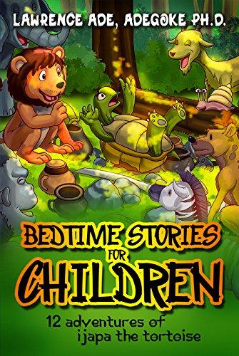 Bedtime Stories For Kids: 12 Adventures of Ijapa The Tortoise PDF