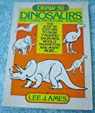 Draw 50 Dinosaurs and other Prehistoric Animals (0385111347) by Ames, Lee J.