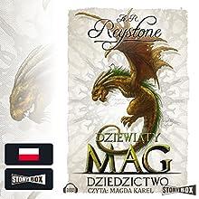 Dziedzictwo (Dziewiaty Mag 3) Audiobook by Alice Rosalie Reystone Narrated by Magda Karel